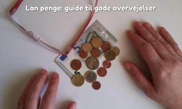 Lån penge: guide til gode overvejelser